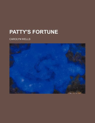 9781235297465: Patty's Fortune