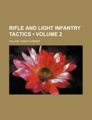 9781235298042: Rifle and Light Infantry Tactics (Volume 2 )