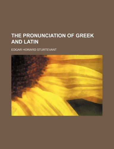 9781235299148: The Pronunciation of Greek and Latin