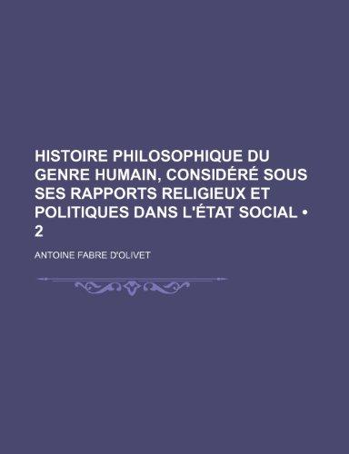 9781235300677: Histoire Philosophique Du Genre Humain, Considere Sous Ses Rapports Religieux Et Politiques Dans L'Etat Social (2)