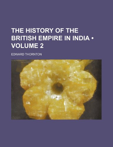 9781235300776: The History of the British Empire in India (Volume 2 )