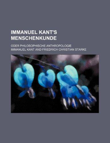 9781235302596: Immanuel Kant's Menschenkunde; Oder Philosophische Anthropologie