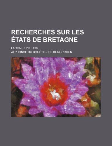 9781235312328: Recherches Sur Les Etats de Bretagne (1); La Tenue de 1736