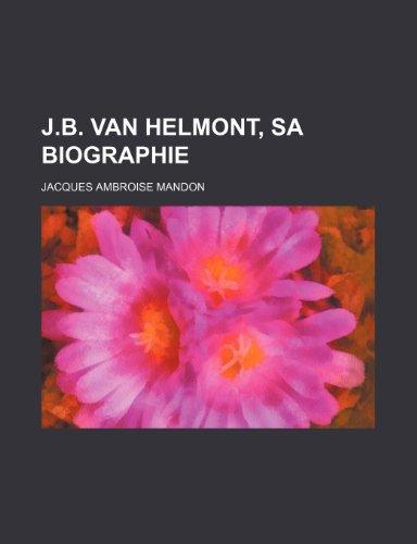 9781235312724: J.b. Van Helmont, Sa Biographie (French Edition)