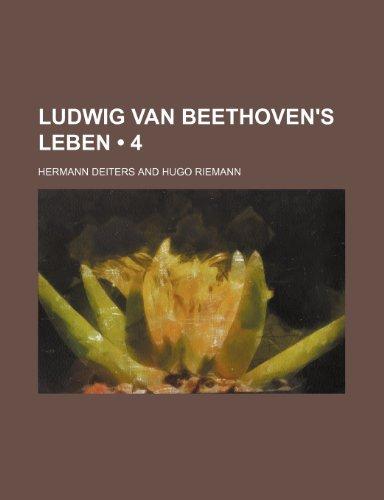 9781235313134: Ludwig Van Beethoven's Leben (4)