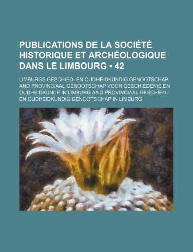 9781235314971: Publications de La Societe Historique Et Archeologique Dans Le Limbourg (42)