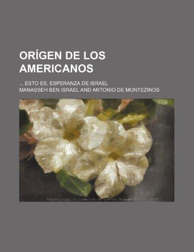 9781235317514: Orígen de Los Americanos; Esto Es, Esperanza de Israel (Spanish Edition)