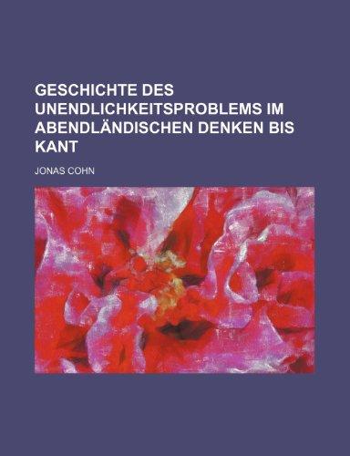 9781235319563: Geschichte Des Unendlichkeitsproblems Im Abendländischen Denken Bis Kant
