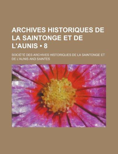 9781235320163: Archives historiques de la Saintonge et de l'Aunis (8)