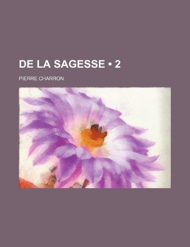 9781235320446: De La Sagesse (2 )