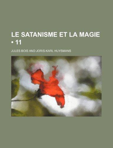 Le Satanisme Et La Magie (11) (9781235323799) by Jules Bois