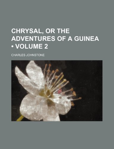 9781235326776: Chrysal, or the Adventures of a Guinea (Volume 2 )