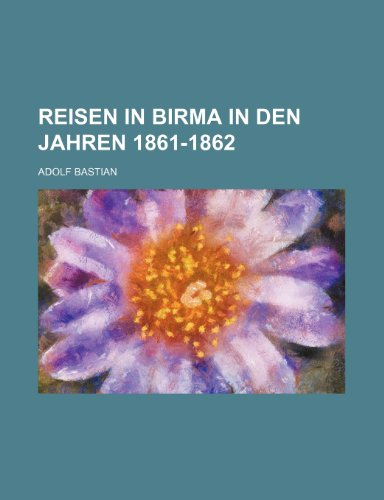9781235328664: Reisen in Birma in Den Jahren 1861-1862 (2) (German Edition)