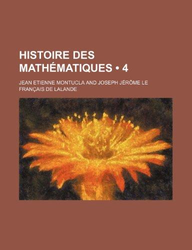 9781235329852: Histoire Des Mathématiques (4) (French Edition)