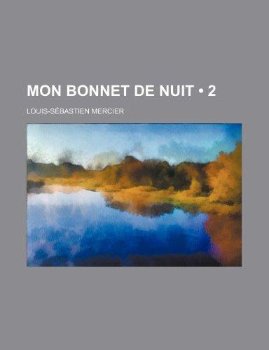 Mon Bonnet de Nuit (2) (1235335984) by Louis-Sébastien Mercier