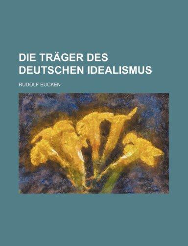9781235336935: Die Trager Des Deutschen Idealismus