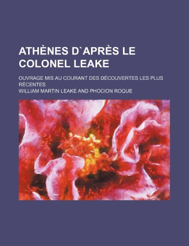9781235337581: Athenes Dapres Le Colonel Leake (French Edition)