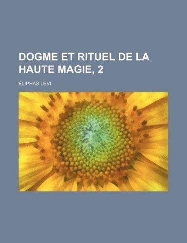Dogme Et Rituel de La Haute Magie,: L. VI, Liphas,