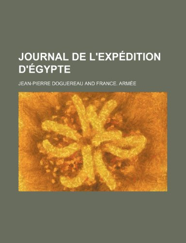 9781235338656: Journal de L'Expedition D'Egypte (French Edition)