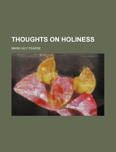 Thoughts on Holiness (9781235341939) by Pearse, Mark Guy
