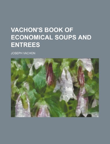 9781235343209: Vachon's Book of Economical Soups and Entrees