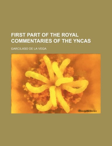 9781235345685: First Part of the Royal Commentaries of the Yncas