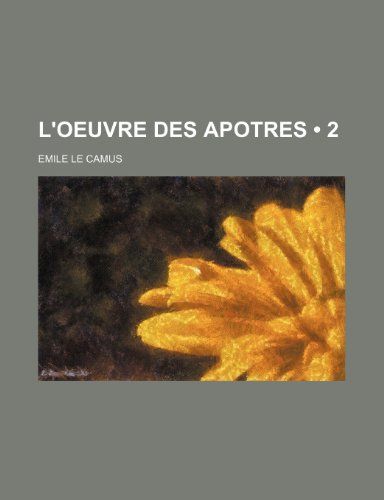 9781235346439: L'oeuvre Des Apotres (2) (French Edition)