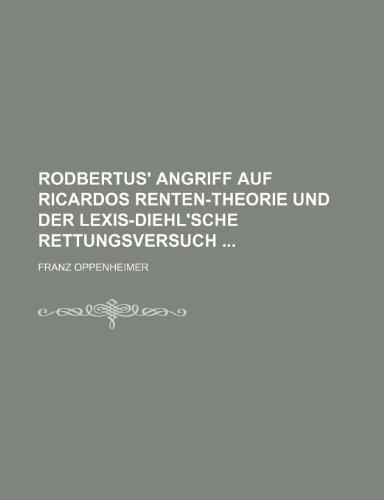 9781235350030: Rodbertus' Angriff Auf Ricardos Renten-Theorie Und Der Lexis-Diehl'sche Rettungsversuch (German Edition)