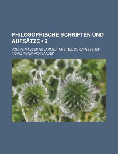 9781235351150: Philosophische Schriften Und Aufsatze (2); Vom Verfasser Gesammelt Und Neu Durchgesehen