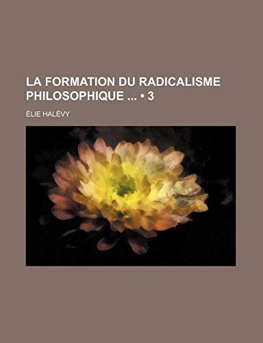 9781235352980: La formation du radicalisme philosophique (3)