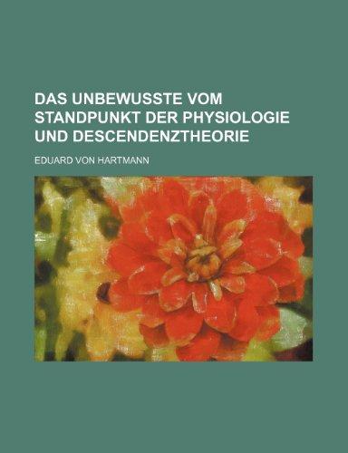 Das Unbewusste Vom Standpunkt Der Physiologie Und Descendenztheorie (German Edition) (1235354563) by Hartmann, Eduard Von