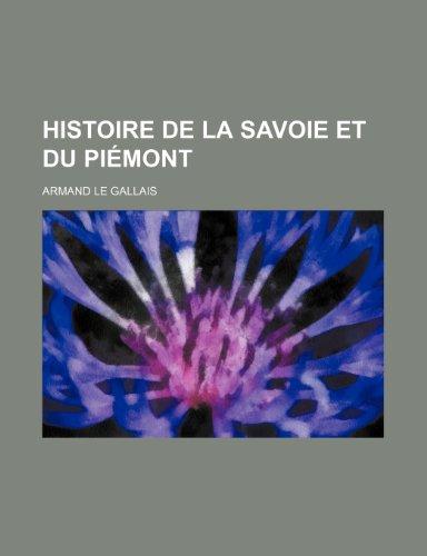 9781235360046: Histoire de La Savoie Et Du Piemont (French Edition)