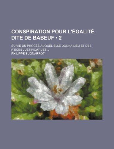 9781235363702: Conspiration Pour L'Egalite, Dite de Babeuf (2); Suivie Du Proces Auquel Elle Donna Lieu Et Des Pieces Justificatives