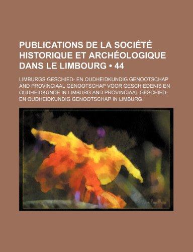 9781235364501: Publications de La Société Historique et Archéologique Dans le Limbourg (44)