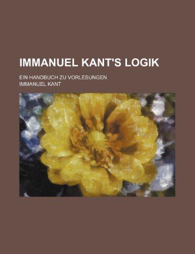 9781235365812: Immanuel Kant's Logik; Ein Handbuch Zu Vorlesungen (German Edition)
