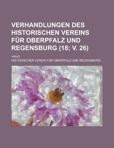 9781235373633: Verhandlungen Des Historischen Vereins Fur Oberpfalz Und Regensburg; Vhvo (18; V. 26 )