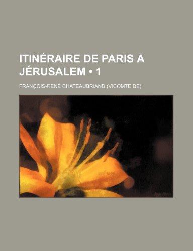 9781235375521: Itineraire de Paris a Jerusalem (1)
