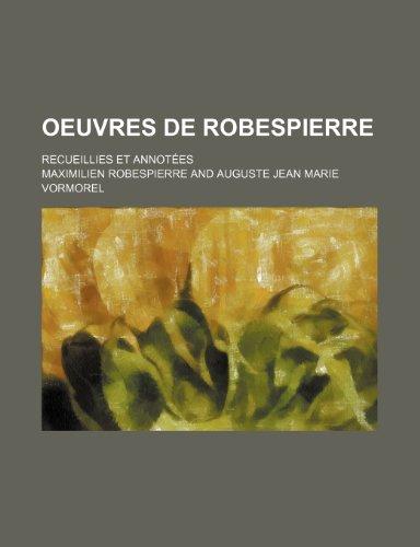 9781235376429: Oeuvres de Robespierre; Recueillies et Annotées