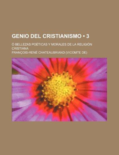 9781235377396: Genio del Cristianismo (3); O Bellezas Poeticas y Morales de La Religion Cristiana