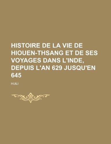 9781235377778: Histoire de La Vie de Hiouen-Thsang et de Ses Voyages Dans L'inde, Depuis L'an 629 Jusqu'en 645