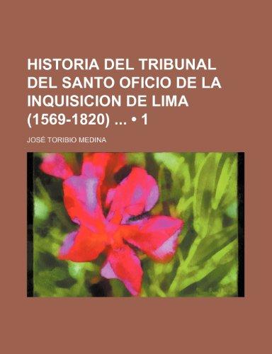 9781235378140: Historia del Tribunal del Santo Oficio de La Inquisicion de Lima (1569-1820) (1)