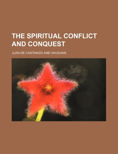 9781235378256: The Spiritual Conflict and Conquest