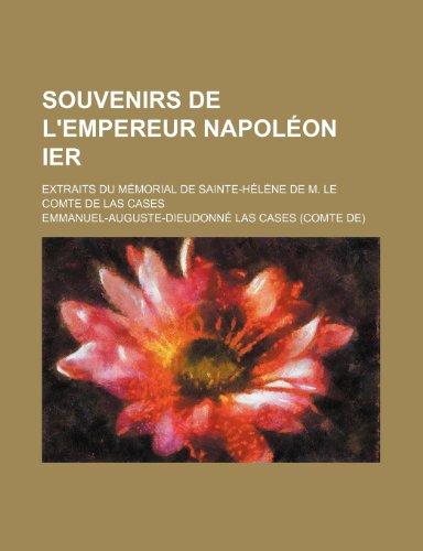 9781235382987: Souvenirs de L'Empereur Napoleon Ier; Extraits Du Memorial de Sainte-Helene de M. Le Comte de Las Cases