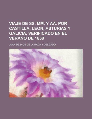 9781235388118: Viaje de SS. MM. y AA. Por Castilla, Leon, Asturias y Galicia, Verificado En El Verano de 1858