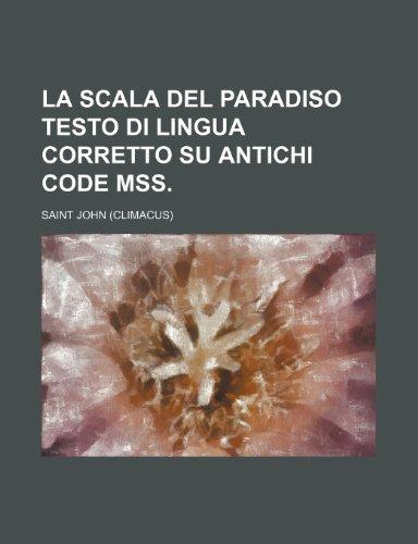 9781235388392: La Scala Del Paradiso Testo Di Lingua Corretto Su Antichi Code Mss.