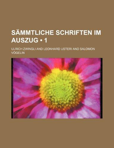 Sämmtliche Schriften Im Auszug (1) (German Edition) (1235394395) by Zwingli, Ulrich
