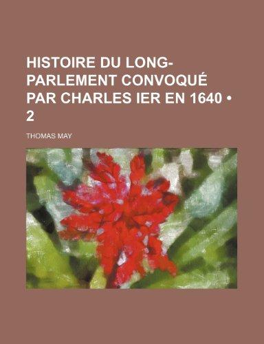 9781235394577: Histoire Du Long-Parlement Convoqué par Charles Ier En 1640 (2)