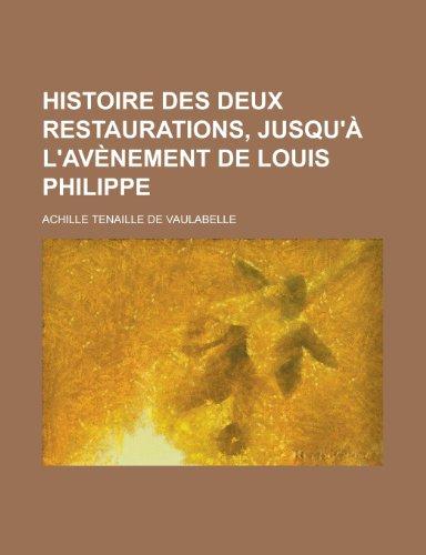 9781235402968: Histoire Des Deux Restaurations, Jusqu' L'Av Nement de Louis Philippe
