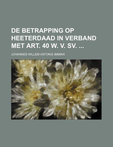 9781235405242: De Betrapping Op Heeterdaad in Verband Met Art. 40 W. V. Sv.