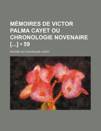 9781235409547: Memoires de Victor Palma Cayet Ou Chronologie Novenaire [] (59)